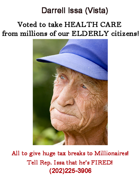 Darrell Issa voted to strip HEALTH CARE from millions of elderly San Diego County citizens.